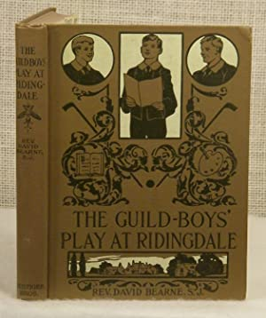 The Guild-Boys' Play at Ridingdale: Bearne Rev. David