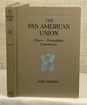 The Pan American Union: Barrett John