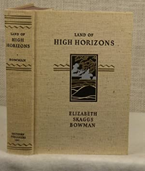 Land of High Horizons: Bowman Elizabeth Skaggs