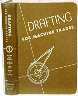 Drafting For Machine Trades Vol 1: American Technical Society