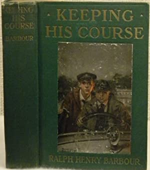 Keeping His Course: Barbour Ralph Henry