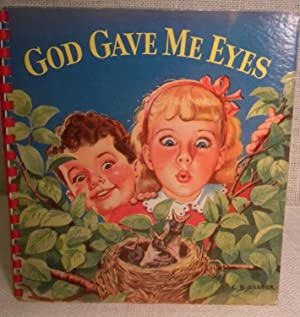 God Gave Me Eyes: Burt Olive W