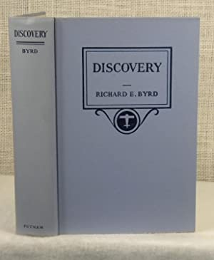 Discovery - The Story of the Second Byrd Antarctic Expedition: Byrd Richard E