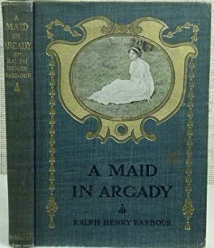A Maid in Argady: Barbour Ralph Henry