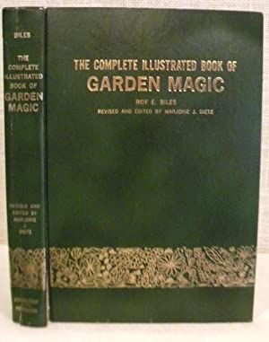 The Complete Illustrated Book of Garden Magic: Biles Roy E