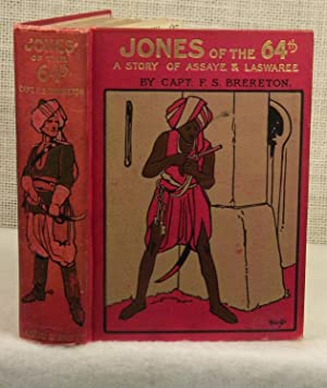 Jones of the 64th - A Story of Assaye & Lawrence: Brereton Capt. F S