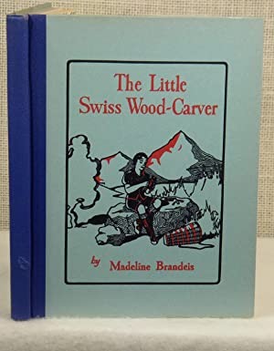 The Little Swiss Wood-Carver: Brandeis Madeline