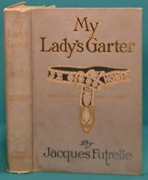 My Lady's Garter: Futrelle Jacques