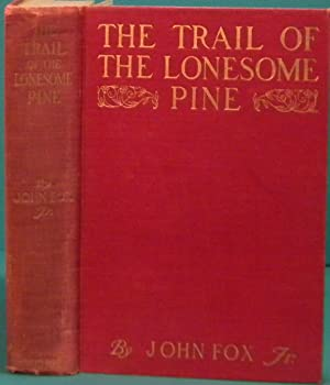 The Trail of the Lonesome Pine: Fox, Jr. John