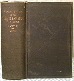Annual Report of the Chief of Engineers U. S. Army 1885 Part II: Government Printing Office