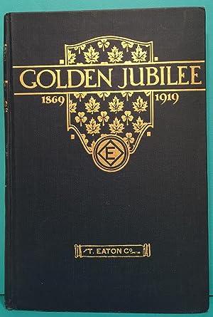 Eaton Company Golden Jubilee 1869-1919: Eaton Company