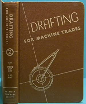 Drafting For Machine Trades Vol 2: American Technical Society