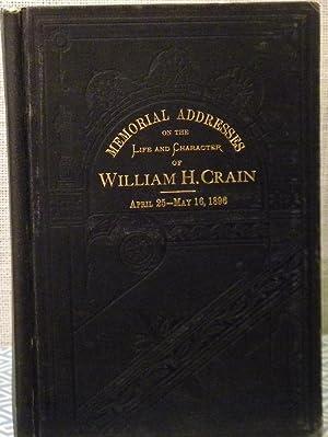 Memorial Addresses of William H Crain: Government Printing Office