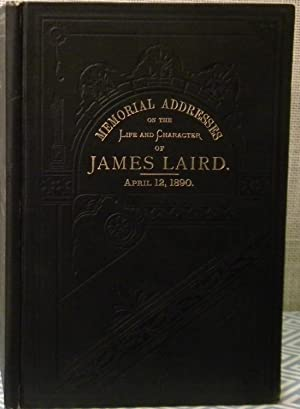 Memorial Addresses of James Laird: Government Printing Office