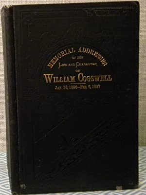 Memorial Addresses of William Cogswell: Government Printing Office