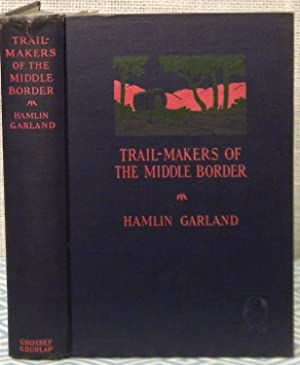 Trail-Makers of the Middle Border: Garland Hamlin