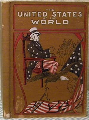 The United States of the World: Goldthwaite William M