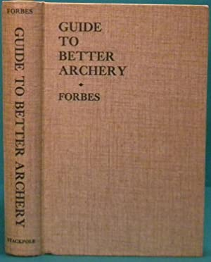 Guide to Better Archery: Forbes Thomas