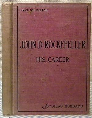 John D. Rockefeller - His Career: Hubbard Silas