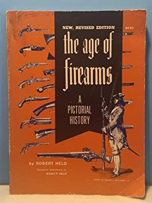 The Age of Firearms - A Pictorial: Held Robert