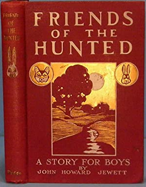 Friends of the Hunted - A Story for Boys: Jewett John