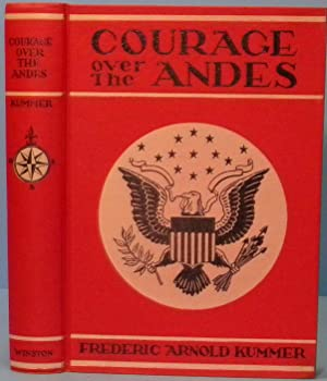 Courage Over the Andes: Kummer Frederic