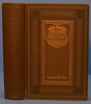 The Complete Opera Book: Kobbe Gustav