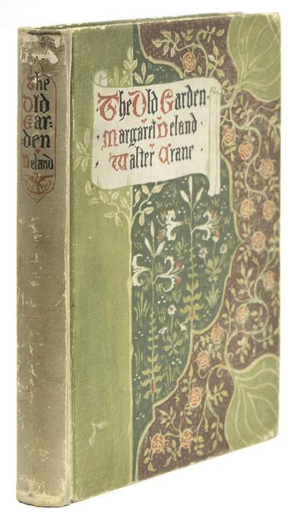 The Old Garden and Other Verses (Crane, Walter) Deland, Margaret Crane, Walter. First Crane Edition. Printed on one side of the paper only, almost each page with a colour lithograph. x, 114, [1] pp. Printed at the R