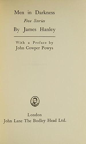 Men in Darkness. Five Stories. With a: Hanley, James
