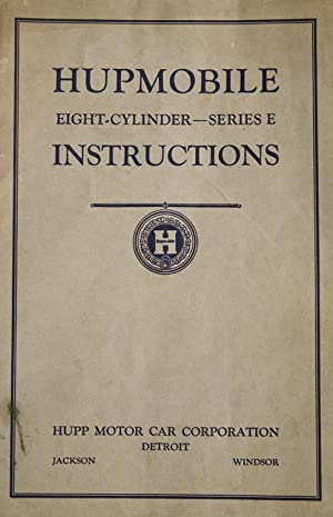 Hupmobile Eight-Cylinder-Series E Instructions: Hupmobible)