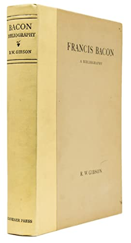 Francis Bacon. A Bibliography of His Works and of Baconiana to the year 1750