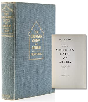 The Southern Gates of Arabia. A Journey in the Hadbramaut