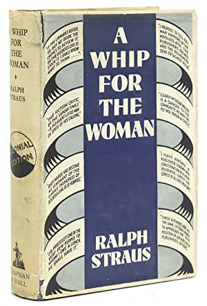 A Whip for the Woman Being (perhaps a little unexpectedly) an Impartial Account of the Present St...