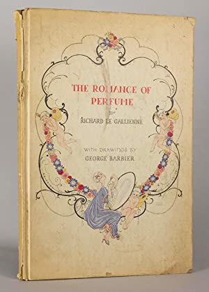 The Romance of Perfume: Le Gallienne, Richard