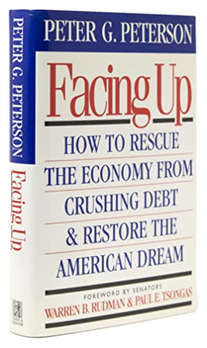 Facing Up. How to Rescue the Economy from Crushing Debt and Restore the American Dream. Foreword ...