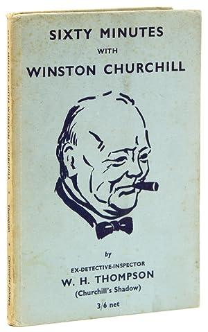 Sixty Minutes with Winston Churchill: Churchill, Winston S)