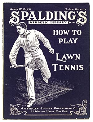 How to Play Lawn Tennis. Containing Practical: Tennis)