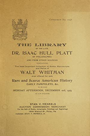 Library of the late Dr. Isaac Hull Platt of Philadelphia : and from other sources, containing the...