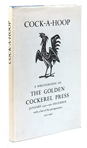 Cock-a-Hoop a sequel to Chanticleer, Pertelote, and Cockalorum being a bibliography of the Golden...