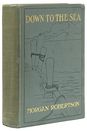 Down to the Sea: Robertson, Morgan