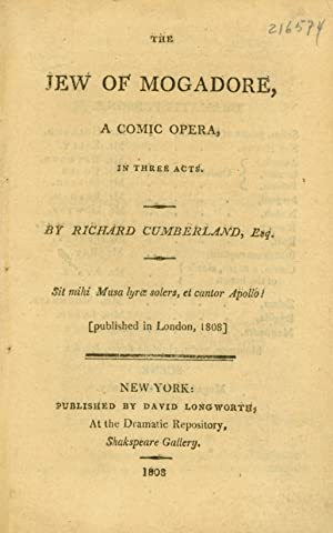 The Jew of Mogadore, A Comic Opera, in Three Acts.[Published in London, 1808]