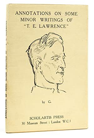 Annotations on Some Minor Writings of 'T. E. Lawrence