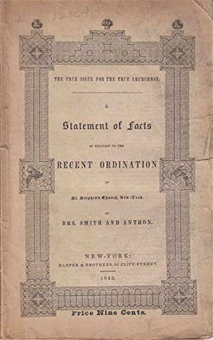 The true issue for the true churchman. : A statement of facts in relation to the recent ordinatio...