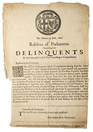 Die Martis, 23 Julii, 1650. Resolves of Parliament, concerning such delinquents as have not paid ...