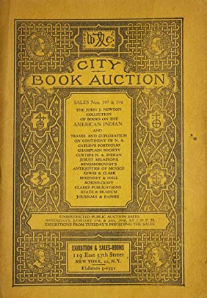 City Book Auction Sales Nos. 397 & 398. The John J. Newton Collection of Books on the American In...