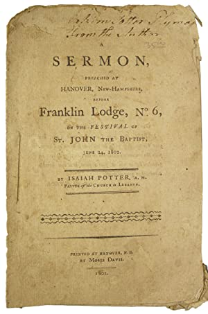 A Sermon preached at Hanover, New-Hampshire, before Lodge, No.6, on the festival of St. John the ...