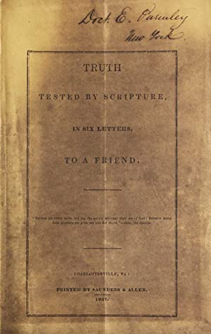 Truth tested by Scripture, in six letters to a Friend