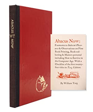 Abacus now: footnotes to indecent pleasures & observations on fine printing, book-collecting & ma...