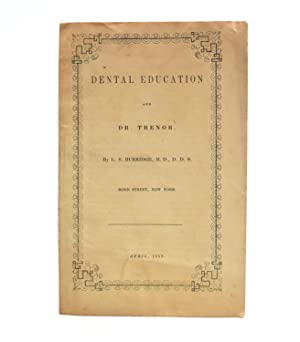 Dental Education and Dr. [John] Trenor
