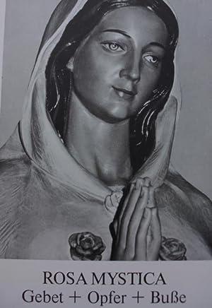 Rosa Mystica - Gebet + Opfer +: Ohne Autorenagabe :